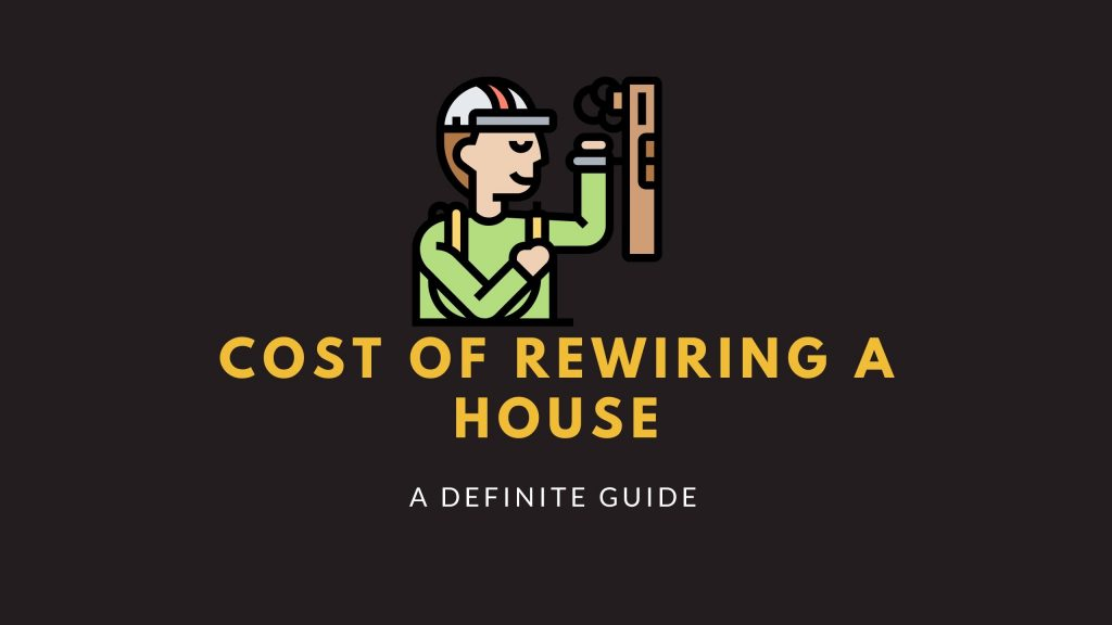 Cost of rewiring a House