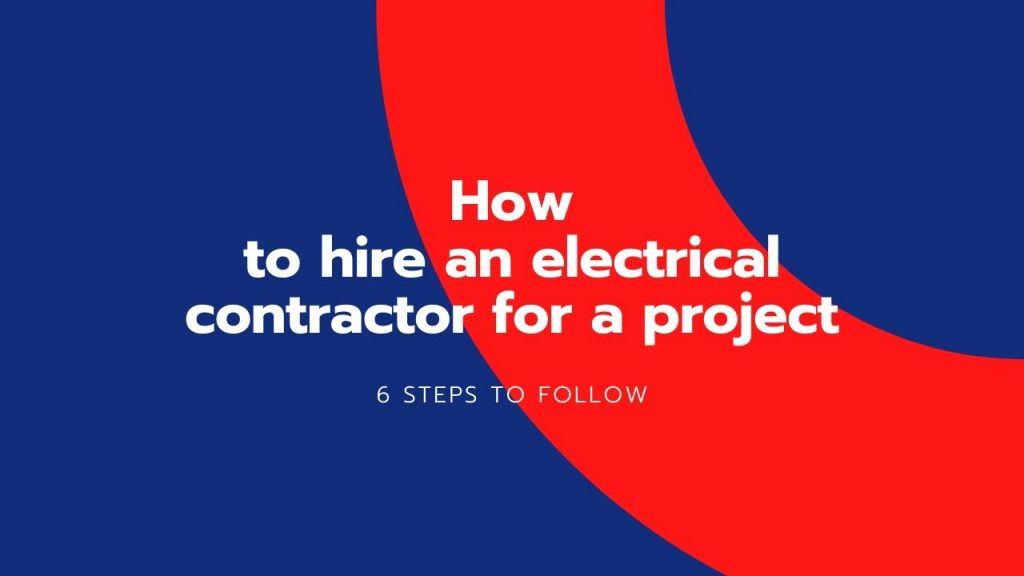 How to hire an electrical contractor for a project